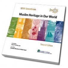 1001 Inventions: Muslim Heritage in Our World, 2nd Ed. Hardback
