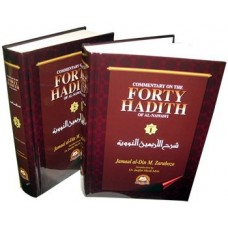 Commentary on the Forty Hadith of Al-Nawawi : 2 Vol. Set, by J. Zarabozo