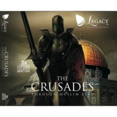 The Crusades - Through Muslim Eyes
